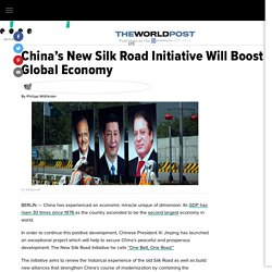 China's New Silk Road Initiative Will Boost the Global Economy