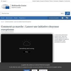 Comment ça marche : Lancer une initiative citoyenne européenne - Multimedia Centre