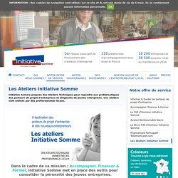 Les Ateliers Initiative Somme - Initiative Somme, membre d'INITIATIVE FRANCE, 1er réseau associatif de financement des créateurs d'entreprise