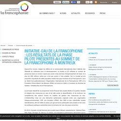 Initiative-Eau de la Francophonie : les résultats de la phase pilote