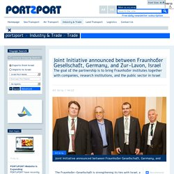Joint Initiative announced between Fraunhofer Gesellschaft, Germany, and Zur-Lavon, Israel