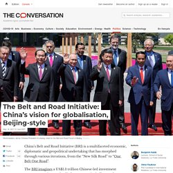 The Belt and Road Initiative: China's vision for globalisation, Beijing-style