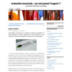 Label initiative « Industrie musicale : où est passé l'argent?