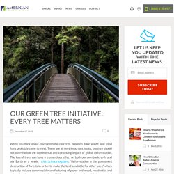 Our Green Tree Initiative: Every Tree Matters – American Power And Gas – Medium