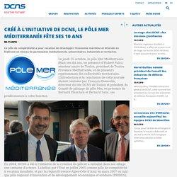 Créé à l'initiative de DCNS, le pôle Mer Méditerranée fête ses 10 ans
