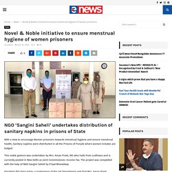 Novel & Noble initiative to ensure menstrual hygiene of women prisoners