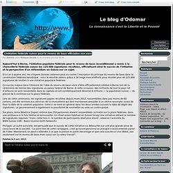 L'initiative fédérale suisse pour le revenu de base officialise son succès - Le blog d'Odomar
