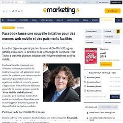 Facebook lance une nouvelle initiative pour des normes web mobile et des paiements facilités