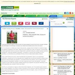 Initiative : Des produits frais, locaux et surtout de saison !