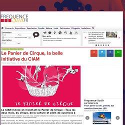 Le Panier de Cirque, la belle initiative du CIAM - - Aix En Provence - frequence-sud.fr