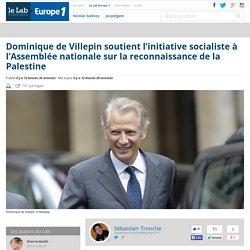 Dominique de Villepin soutient l'initiative socialiste à l'Assemblée nationale sur la reconnaissance de la Palestine