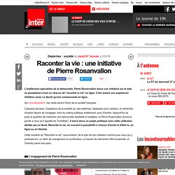 Raconter la vie : une initiative de Pierre Rosanvallon