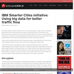 IBM Smarter Cities initiative: Using big data for better traffic flow