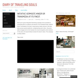 Initiative Vermisste Kinder or Transmedia at its finest. | Diary of Traveling souls