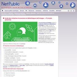 Guide des initiatives innovantes en bibliothèques de Bretagne : 47 projets présentés