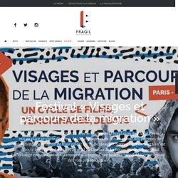 Festival «Visages et parcours de la migration» - Fragil - Culture, société, initiatives citoyennes