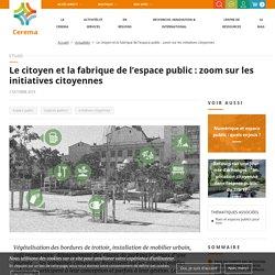 Le citoyen et la fabrique de l'espace public: zoom sur les initiatives citoyennes