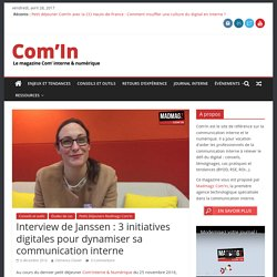 Interview de Janssen : 3 initiatives digitales pour dynamiser sa communication interne - Com'In