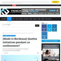[Made in Bordeaux] Quelles initiatives pendant ce confinement?