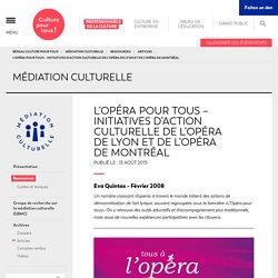 L'opéra pour tous - Initiatives d'action culturelle de l'Opéra de Lyon et de l'Opéra de Montréal - Médiation culturelle - Culture pour tous