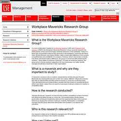 Workplace Mavericks Research Group - Workplace Mavericks Research Group - Research initiatives - Research - Department of Management