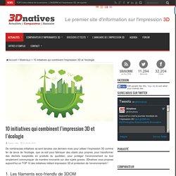 10 initiatives qui combinent l'impression 3D et l'écologie