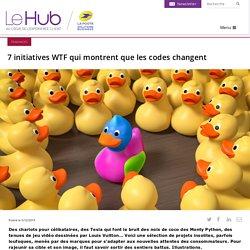 7 initiatives WTF qui montrent que les codes changent
