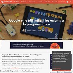 Google et le MIT initient les enfants à la programmation - Tech