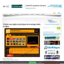 S'initier aux règles et principes du montage vidéo en ligne