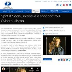 Spot & Social: iniziative e spot contro il Cyberbullismo