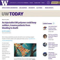 An injectable UW polymer could keep soldiers, trauma patients from bleeding to death