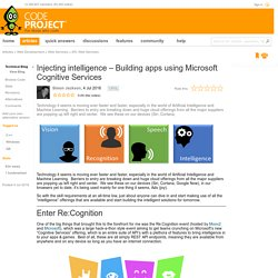 Injecting intelligence – Building apps using Microsoft Cognitive Services