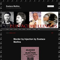 Murder by Injection by Eustace Mullins