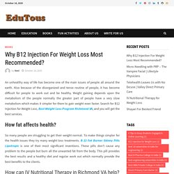 Why B12 Injection For Weight Loss Most Recommended?