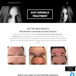 Best Anti Wrinkle Injections in Melbourne