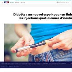 Diabète : un nouvel espoir pour en finir avec les injections quotidiennes d'insuline