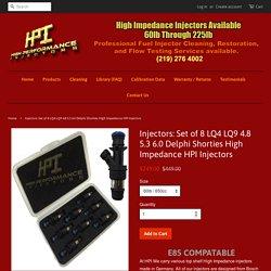 Injectors: Set of 8 LQ4 LQ9 4.8 5.3 6.0 Delphi Shorties High Impedance – High Performance Injectors