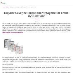 Tilbyder Caverject-injektioner fritagelse for erektil dysfunktion?