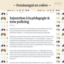 Injonction à la pédagogie & tone policing – – Feminazgul en colère –
