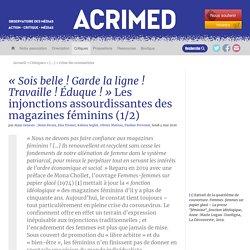 « Sois belle ! Garde la ligne ! Travaille ! Éduque ! » Les injonctions assourdissantes des magazines féminins (1/2)