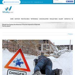 Injured In A Slip And Fall Accident? Get In Touch With Whalley Law