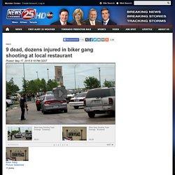 9 dead, dozens injured in biker gang shooting at local restaurant