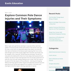 Explore Common Pole Dance Injuries and Their Symptoms