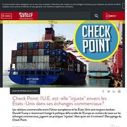 """Check Point: l'U.E. est-elle """"injuste"""" envers les États-Unis dans ses échanges commerciaux?"""