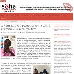 Le REJEBECSS-Haïti poursuit sa course dans la lutte contre les injustices cognitives