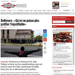 Baltimore : «Qu'on ne puisse plus justifier l'injustifiable»