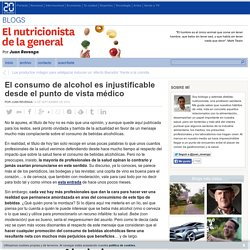 El consumo de alcohol es injustificable desde el punto de vista médico