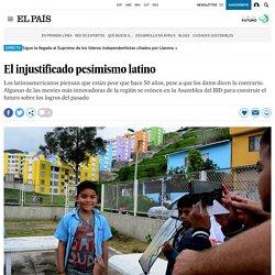 América Latina: El injustificado pesimismo latino