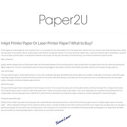 Inkjet Printer Paper Or Laser Printer Paper? What to Buy?