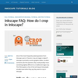 Inkscape FAQ: How do I crop in Inkscape? – inkscape tutorials blog